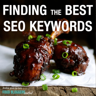 Food Blogging Tips: How to find the best SEO keywords for your recipes. | Another Great Tip from Food Bloggers Central