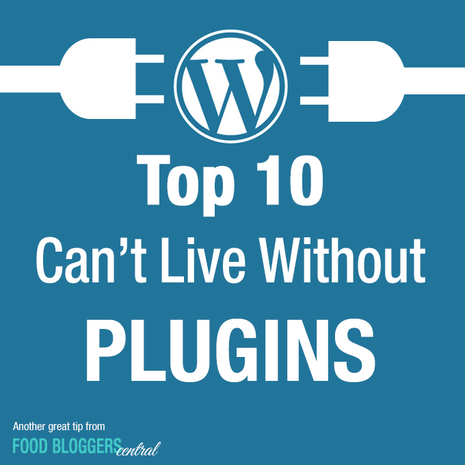 Essential Plug Ins for Food Bloggers