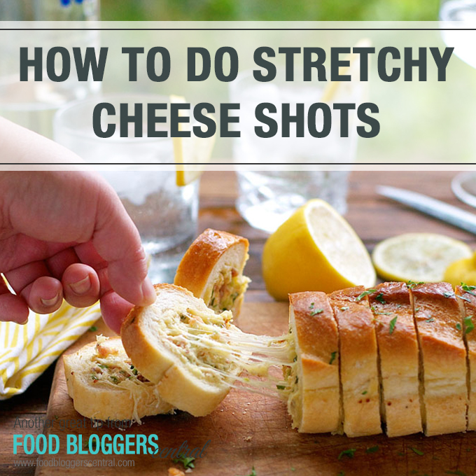 How To Do Stretchy Cheese Shots | Another Great Tip from Food Bloggers Central