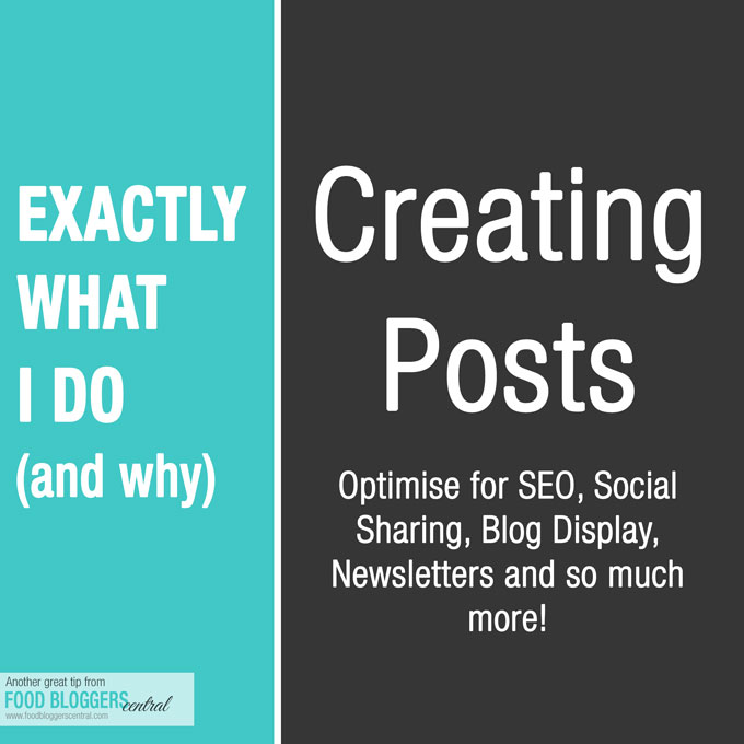How to create new posts for food blogs which are SEO and social sharing optimised (and more!).
