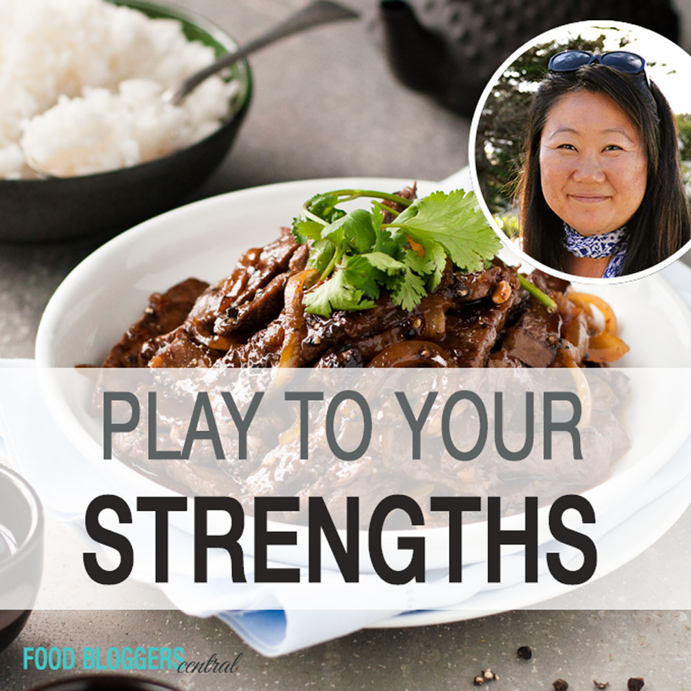 How To Grow Your Food Blog - Play to Your Strengths | www.foodbloggerscentral.com