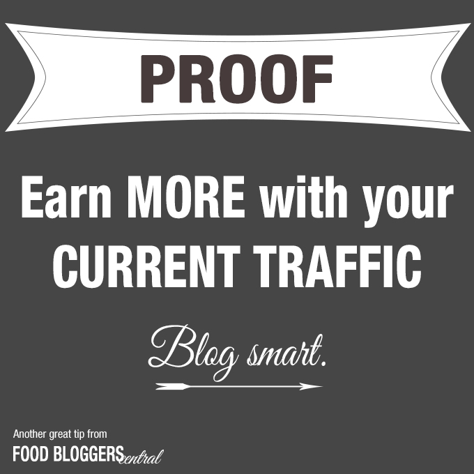 How to Earn More with Current Blog Traffic - another great tip from Food Bloggers Central! #FBC
